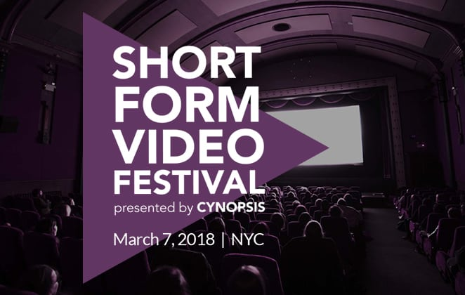 Short Form Video Festival, presented by Cynopsis, March 7, 2018
